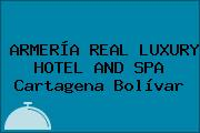 ARMERÍA REAL LUXURY HOTEL AND SPA Cartagena Bolívar