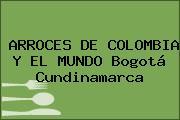 ARROCES DE COLOMBIA Y EL MUNDO Bogotá Cundinamarca