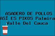 ASADERO DE POLLOS ASÍ ES PIKOS Palmira Valle Del Cauca