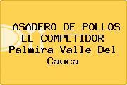 ASADERO DE POLLOS EL COMPETIDOR Palmira Valle Del Cauca