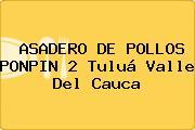 ASADERO DE POLLOS PONPIN 2 Tuluá Valle Del Cauca
