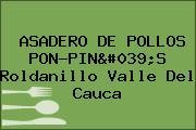 ASADERO DE POLLOS PON-PIN'S Roldanillo Valle Del Cauca