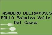 ASADERO DELI'S POLLO Palmira Valle Del Cauca
