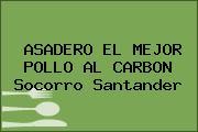 ASADERO EL MEJOR POLLO AL CARBON Socorro Santander