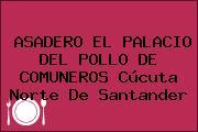 ASADERO EL PALACIO DEL POLLO DE COMUNEROS Cúcuta Norte De Santander