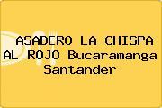ASADERO LA CHISPA AL ROJO Bucaramanga Santander