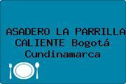 ASADERO LA PARRILLA CALIENTE Bogotá Cundinamarca