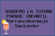 ASADERO LA TOTUMA PARQUE INFANTIL Barrancabermeja Santander