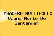 ASADERO MULTIPOLLO Ocaña Norte De Santander