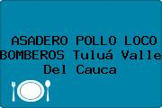 ASADERO POLLO LOCO BOMBEROS Tuluá Valle Del Cauca