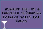 ASADERO POLLOS & PARRILLA SE®BRASAS Palmira Valle Del Cauca