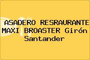 ASADERO RESRAURANTE MAXI BROASTER Girón Santander