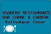 ASADERO RESTAURANTE BAR CARNE & CARBÓN Valledupar Cesar