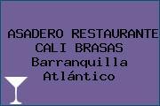 ASADERO - RESTAURANTE CALI BRASAS Barranquilla Atlántico