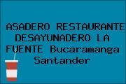 ASADERO RESTAURANTE DESAYUNADERO LA FUENTE Bucaramanga Santander