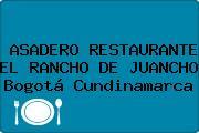 ASADERO RESTAURANTE EL RANCHO DE JUANCHO Bogotá Cundinamarca