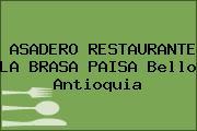 ASADERO RESTAURANTE LA BRASA PAISA Bello Antioquia
