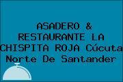 ASADERO & RESTAURANTE LA CHISPITA ROJA Cúcuta Norte De Santander