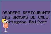 ASADERO RESTAURANTE LAS BRASAS DE CALI Cartagena Bolívar