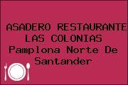 ASADERO RESTAURANTE LAS COLONIAS Pamplona Norte De Santander