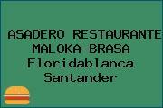 ASADERO RESTAURANTE MALOKA-BRASA Floridablanca Santander
