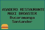 ASADERO RESTAURANTE MAXI BROASTER Bucaramanga Santander