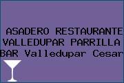 ASADERO RESTAURANTE VALLEDUPAR PARRILLA BAR Valledupar Cesar