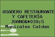 ASADERO RESTAURANTE Y CAFETERÍA JUANO'S Manizales Caldas