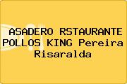ASADERO RSTAURANTE POLLOS KING Pereira Risaralda