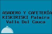ASADERO Y CAFETERÍA KISKIRISKI Palmira Valle Del Cauca