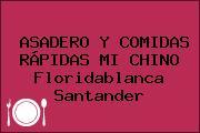 ASADERO Y COMIDAS RÁPIDAS MI CHINO Floridablanca Santander