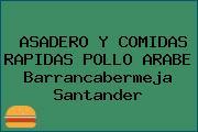 ASADERO Y COMIDAS RAPIDAS POLLO ARABE Barrancabermeja Santander