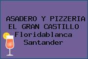 ASADERO Y PIZZERIA EL GRAN CASTILLO Floridablanca Santander