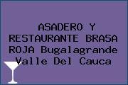 ASADERO Y RESTAURANTE BRASA ROJA Bugalagrande Valle Del Cauca