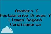 Asadero Y Restaurante Brasas Y Llamas Bogotá Cundinamarca