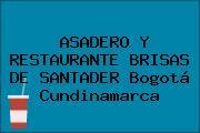 ASADERO Y RESTAURANTE BRISAS DE SANTADER Bogotá Cundinamarca