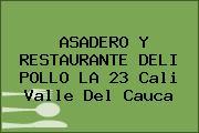 ASADERO Y RESTAURANTE DELI POLLO LA 23 Cali Valle Del Cauca