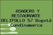 ASADERO Y RESTAURANTE DELIPOLLO 57 Bogotá Cundinamarca