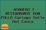 ASADERO Y RESTAURANTE DON POLLO Cartago Valle Del Cauca