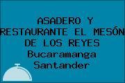 ASADERO Y RESTAURANTE EL MESÓN DE LOS REYES Bucaramanga Santander