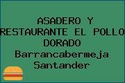 ASADERO Y RESTAURANTE EL POLLO DORADO Barrancabermeja Santander