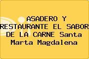 ASADERO Y RESTAURANTE EL SABOR DE LA CARNE Santa Marta Magdalena
