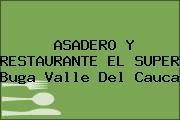 ASADERO Y RESTAURANTE EL SUPER Buga Valle Del Cauca