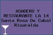 ASADERO Y RESTAURANTE LA 14 Santa Rosa De Cabal Risaralda