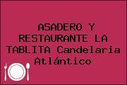 ASADERO Y RESTAURANTE LA TABLITA Candelaria Atlántico