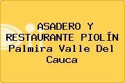 ASADERO Y RESTAURANTE PIOLÍN Palmira Valle Del Cauca