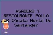 ASADERO Y RESTAURANTE POLLO ZUR Cúcuta Norte De Santander
