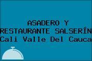 ASADERO Y RESTAURANTE SALSERÍN Cali Valle Del Cauca