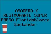 ASADERO Y RESTAURANTE SUPER PRESA Floridablanca Santander
