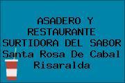 ASADERO Y RESTAURANTE SURTIDORA DEL SABOR Santa Rosa De Cabal Risaralda